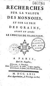 Recherches sur la valeur des monnoies et sur le prix des grains avant et après le concile de Francfort [par N-F. Dupré de Saint-Maur]