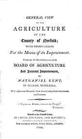 General View of the Agriculture of the County of Norfolk: With Observations for the Means of Its Improvement