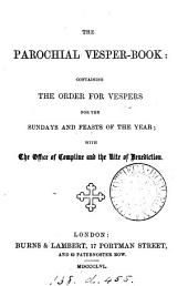 The parochial vesper-book: containing the order for vespers, with the office of compline and the rite of benediction