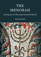 The Menorah  Evolving into the Most Important Jewish Symbol PDF