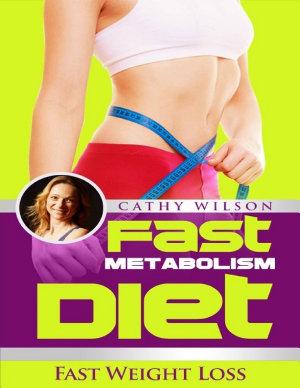 Fast Metabolism Diet  Fast Weight Loss PDF