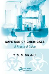Safe Use of Chemicals: A Practical Guide