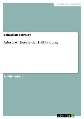 Adornos Theorie der Halbbildung PDF