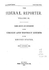 The Federal Reporter: Cases Argued and Determined in the Circuit and District Courts of the United States, Volumes 35-36