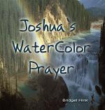 Joshua's Watercolor Prayer