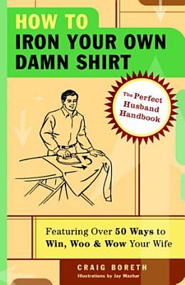 How to Iron Your Own Damn Shirt PDF
