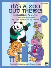 It's a Zoo Out There! Animals A to Z: 27 Unison Songs for Young Singers