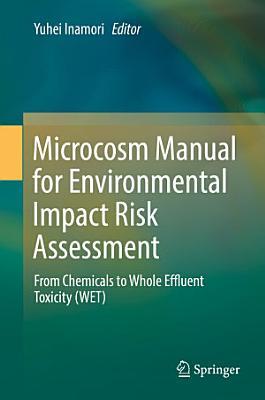 Microcosm Manual for Environmental Impact Risk Assessment