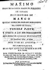 Maximo, obispo de la Santa Iglesia de Zaragoza, en España, distinguido de Marco, levita, y monge del sagrado monasterio del Casino, en Italia: tercera parte