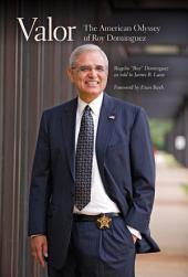 Valor: The American Odyssey of Roy Dominguez