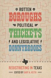 Rotten Boroughs, Political Thickets, and Legislative Donnybrooks: Redistricting in Texas