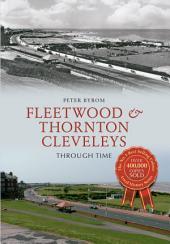 Fleetwood & Thornton Cleveleys Through Time