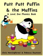 Putt Putt Puffin and the Muffins - A Level One Phonics Reader