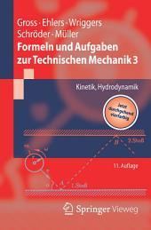 Formeln und Aufgaben zur Technischen Mechanik 3: Kinetik, Hydrodynamik, Ausgabe 11