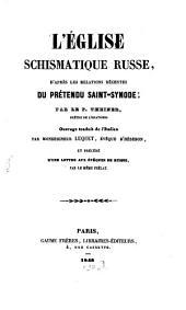 L'Eglise schismatique russe, d'après les relations récentes du prétendu Saint-Synode