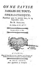 On ne s'avise jamais de tout, opéra-comique. Représenté pour la premier [sic] fois, le 14 septembre 1761. Par M. Sedaine. La musique de M. M***