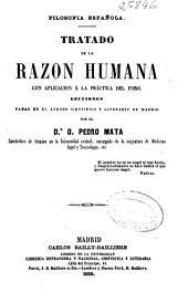 Tratado de la razón humana con aplicación á la práctica del foro: lecciones dadas en el Ateneo Científico y Literario de Madrid