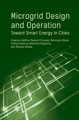 Microgrid Design and Operation: Toward Smart Energy in Cities