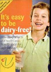 It S Easy To Be Dairy Free  Book PDF