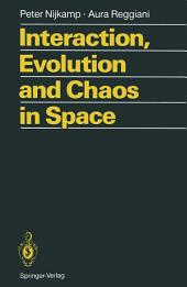 Interaction, Evolution and Chaos in Space