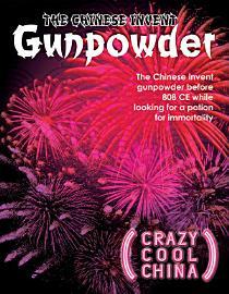 The Chinese Invent Gunpowder PDF