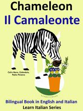 Learn Italian: Italian for Kids. Chameleon - Il Camaleonte: Bilingual Book in English and Italian