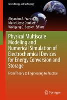 Physical Multiscale Modeling and Numerical Simulation of Electrochemical Devices for Energy Conversion and Storage PDF