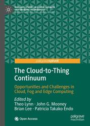 The Cloud To Thing Continuum