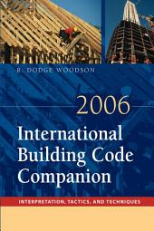 2006 International Building Code Companion: Interpretation, Tactics and Techniques