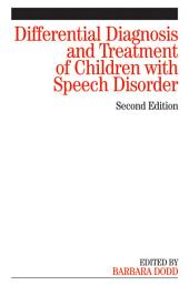 Differential Diagnosis and Treatment of Children with Speech Disorder: Edition 2