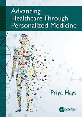 Advancing Healthcare Through Personalized Medicine