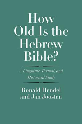 How Old Is the Hebrew Bible  PDF