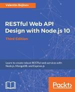 RESTful Web API Design with Node.js 10, Third Edition