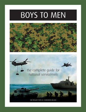 Boys To Men  The Complete Guide for National Servicemen