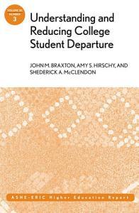 Understanding and Reducing College Student Departure Book