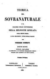 Teorica del sovranaturale: o sia discorso sulle convenienze della religione rivelata colla mente umana e col progresso civile delle nazioni, Volume 1