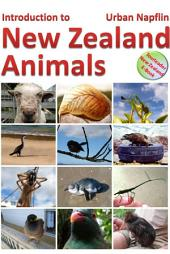 Introduction to New Zealand Animals: A short introduction to the unique wildlife of New Zealand