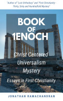 Book of 1Enoch - Christ Centered Universalism Mystery - Essays in First Christianity