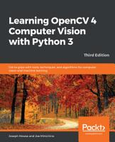 Learning OpenCV 4 Computer Vision with Python 3 PDF