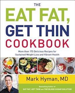 The Eat Fat  Get Thin Cookbook Book