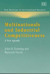 Multinationals and Industrial Competitiveness: A New Agenda