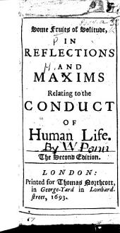 Some Fruits of Solitude; in reflections and maxims relating to the conduct of human life. By W. Penn. Few MS. notes