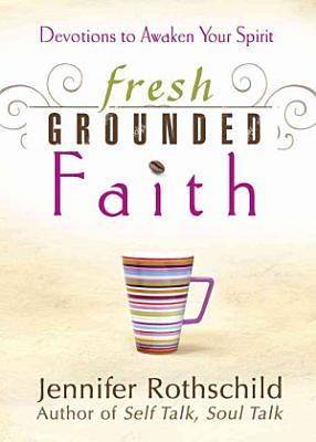 Fresh Grounded Faith PDF