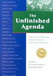 The Unfinished Agenda: Perspectives on Overcoming Hunger, Poverty, and Environmental Degradation