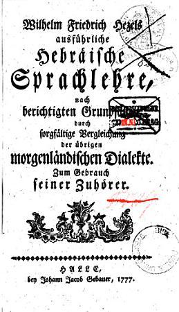 Wilhelm Friedrich Hezels Ausf  hrliche hebr  ische Sprachlehre PDF