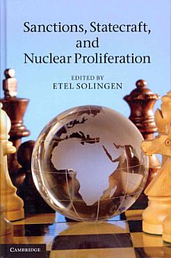 Sanctions  Statecraft  and Nuclear Proliferation PDF