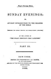 Sunday Evenings, Or, An Easy Introduction to Reading of the Bible: Designed for Sunday Reading and Sunday-school Libraries