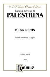 Missa Brevis: For SATB, A Cappella Chorus/Choir with Latin Text (Choral Score)