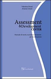 Assessment & development center.: Manuale di teorie, tecniche e strumenti per la valutazione