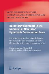 Recent Developments in the Numerics of Nonlinear Hyperbolic Conservation Laws: Lectures Presented at a Workshop at the Mathematical Research Institute Oberwolfach, Germany, Jan 15 – 21, 2012